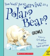 How Would You Survive As A Polar Bear? Hardcover