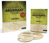 Faithful, Abundant, True - Leader Kit: Three Lives Going Deeper Still