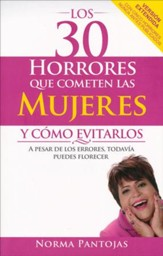Los 30 Horrores que Cometen las Mujeres y Como Evitarlos  (30 Horrors That Women Make and How to Avoid Them)