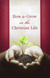 How to Grow in the Christian Life (KJV), Pack of 25 Tracts