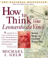 How to Think Like Leonardo da Vinci: Seven Steps to Genius Every Day - eBook