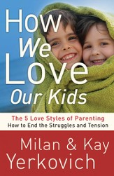 How We Love Our Kids: The Five Love Styles of Parenting - eBook
