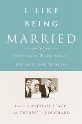 I Like Being Married: Treasured Traditions, Rituals, and Stories - eBook