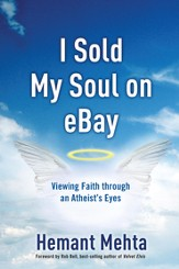 I Sold My Soul on eBay: Viewing Faith through an Atheist's Eyes - eBook