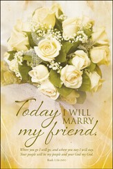 Today I Will Marry My Friend (Ruth 1:16, NIV) Bulletins, 100