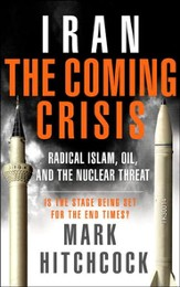 Iran: The Coming Crisis: Radical Islam, Oil, and the Nuclear Threat - eBook