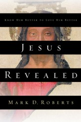 Jesus Revealed: Know Him Better to Love Him Better - eBook
