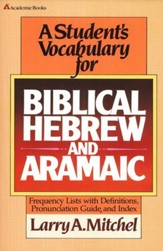 A Student's Vocabulary for Biblical Hebrew and Aramaic