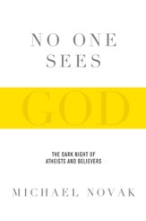 No One Sees God: The Dark Night of Atheists and Believers - eBook