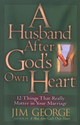 A Husband After God's Own Heart: 12 Things That Really Matter in Your Marriage - Slightly Imperfect
