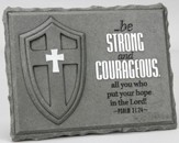 Be Strong and Courageous Plaque