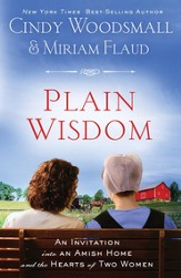 Plain Wisdom: An Invitation into an Amish Home and the Hearts of Two Women - eBook