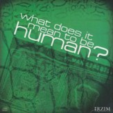 What Does It Mean To Be Human? - CD