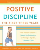 Positive Discipline: The First Three Years: From Infant to Toddler-Laying the Foundation for Raising a Capable, Confident Child - eBook
