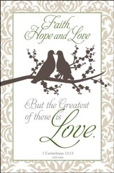 Greatest is Love (1 Corinthians 13:13, NIV) Bulletins, 100