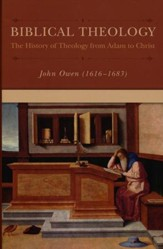 Biblical Theology: A History of Theology from Adam to Christ