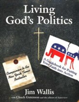 Living God's Politics: A Guidebook for Putting Your Faith into Action