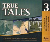 True Tales: World Empires, World Missions, World Wars: 3 CD Set