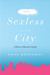Sexless in the City: A Memoir of Reluctant Chastity - eBook