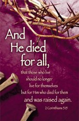 He Died for All (2 Corinthians 5:15, NIV) Bulletins, 100