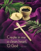 Create In Me a Clean Heart (Psalm 51:10) Large Bulletins, 100