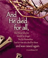 He Died for All (2 Corinthians 5:15, NIV) Large Bulletins, 100