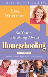 So You're Thinking About Homeschooling: Second Edition: Fifteen Families Show How You Can Do It - eBook