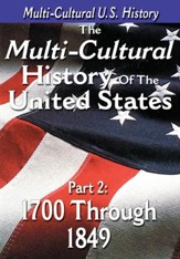 Multi-Cultural History of the United States Part 2: 1700 through 1849 DVD