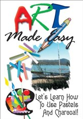 Art Made Easy: Let's Learn How To Use Pastels And Charcoal! DVD
