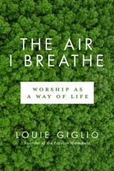 The Air I Breathe: Worship as a Way of Life - eBook