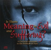 Is There Meaning in Evil and Suffering? - CD