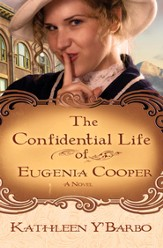 The Confidential Life of Eugenia Cooper: A Novel - eBook
