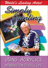 Simply Painting: Using Acrylics Introduction to Still Life DVD