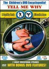 Tell Me Why: A Healthy Body & Medicine DVD