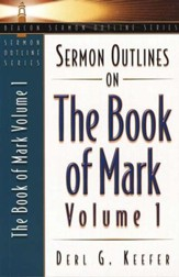 Sermon Outlines on the Book of Mark, Volume 1