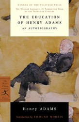 The Education of Henry Adams: (A Modern Library E-Book) - eBook