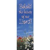 Behold Beauty Fabric Banner (2' x 6')