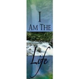 I Am the Life Fabric Banner (2' x 6')