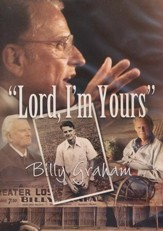Lord, I'm Yours - Billy Graham DVD