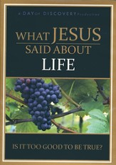 What Jesus Said About Life: Is it Too Good to Be True? - DVD