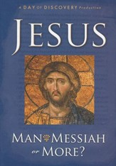Jesus: Man, Messiah, or More? - DVD