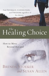 The Healing Choice: How to Move Beyond Betrayal - eBook