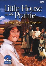 Little House on the Prairie: As Long As We Are Together, DVD