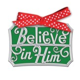 Believe In Him Word Ornament