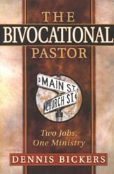 The Bivocational Pastor: Two Jobs, One Ministry