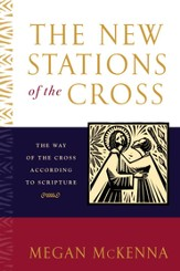 The New Stations of the Cross: The Way of the Cross According to Scripture - eBook