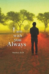 I Am With You Always (Matthew 28:20) Bulletins, 100