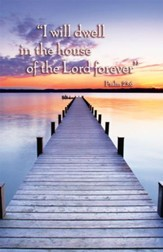 The House Of The Lord Forever (Psalm 23:6) Bulletins, 100