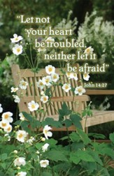 Let Not Your Heart Be Troubled Garden Bench (John 14:27) Bulletins, 100
