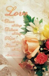 Love Bears All Things, Believes All Things (1 Corinthians 13:7, NKJV) Bulletins, 100